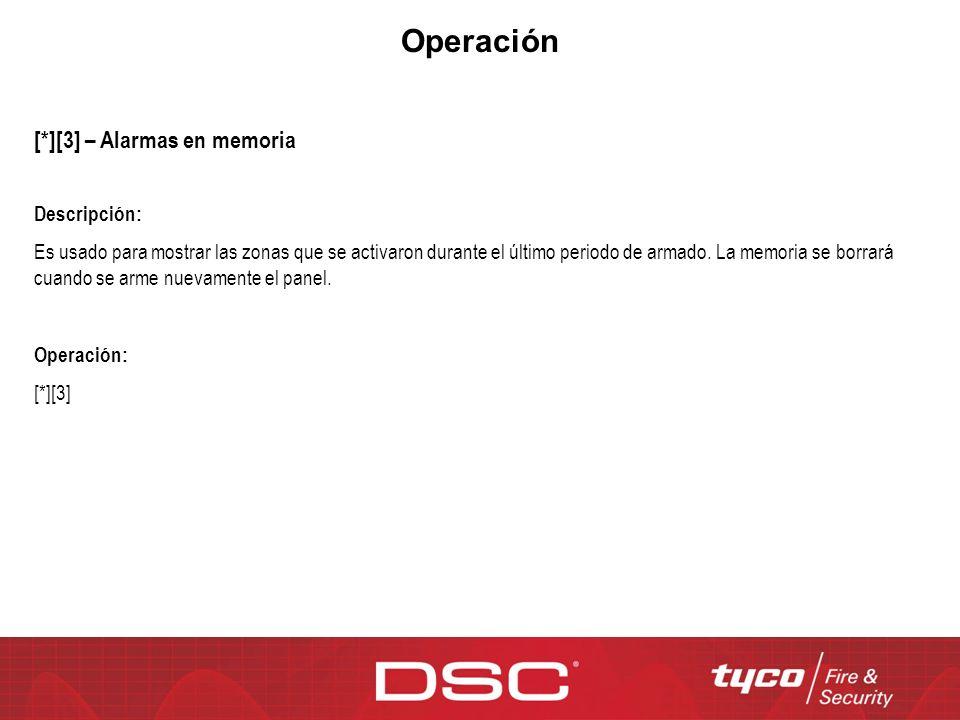 Operación [*][3] – Alarmas en memoria Descripción: